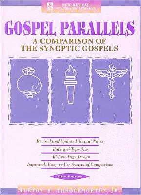 Gospel Parallels: A Comparison of the Synoptic Gospels, New Revised Standard Version, Burton H. Throckmorton, Jr.