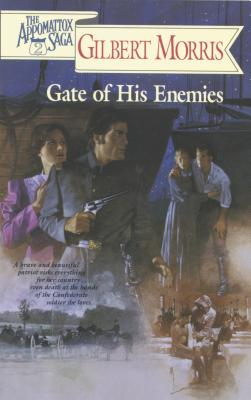 Image for Gate of His Enemies (Appomattox Saga #02)