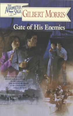 Image for Gate of His Enemies (Appomattox Saga #02)