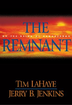 The Remnant: On the Brink of Armageddon (Left Behind, Book 10), LaHaye, Tim; Jenkins, Jerry B.