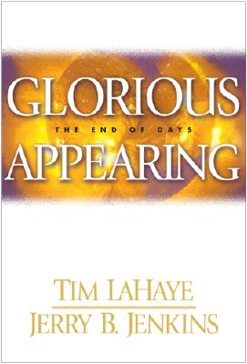 Glorious Appearing: The End of Days, LaHaye, Tim; Jenkins, Jerry B.