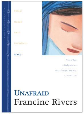 Unafraid (Lineage of Grace Number 5), Francine Rivers