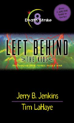 Death Strike (Left Behind. the Kids), Jerry B. Jenkins, Tim F. LaHaye, Chris Fabry