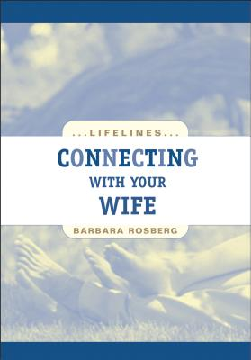 Image for Connecting with Your Wife (Life Lines)
