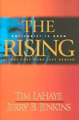 Image for The Rising: Antichrist Is Born (Before They Were Left Behind, Book 1)