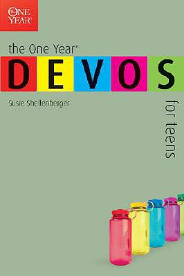 The One Year Devotions for Teens: DEVOS (One Year Books), Susie Shellenberger