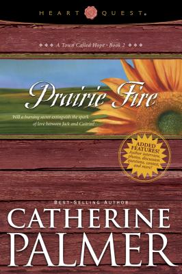 Image for Prairie Fire: A Town Called Hope (Heart Quest, Book 2)