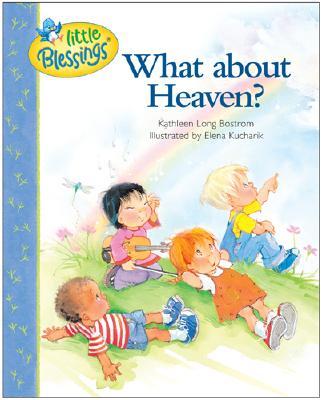 "What About Heaven?, ""BOSTROM, KATHLEEN LONG, KUCHARIK, ELENA"""