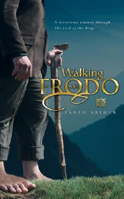 Image for WALKING WITH FRODO A Devotional Journey through The Lord of the Rings