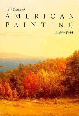 Image for 150 Years of American Painting, 1794-1944