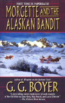 Image for Morgette and the Alaskan Bandit