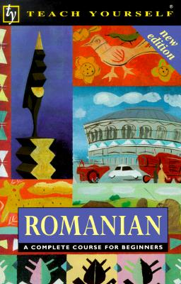 Image for Romanian: A Complete Course for Beginners (Teach Yourself) (Romany Edition)