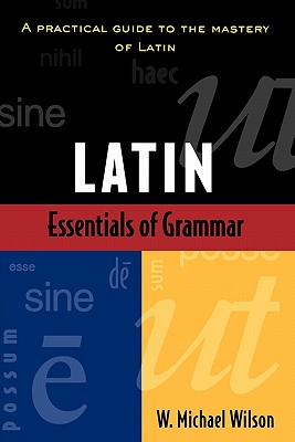 Image for Essentials of Latin Grammar: A Practical Guide to the Mastery of Latin