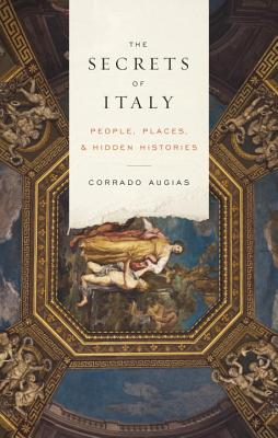 Image for The Secrets of Italy: People, Places, and Hidden Histories