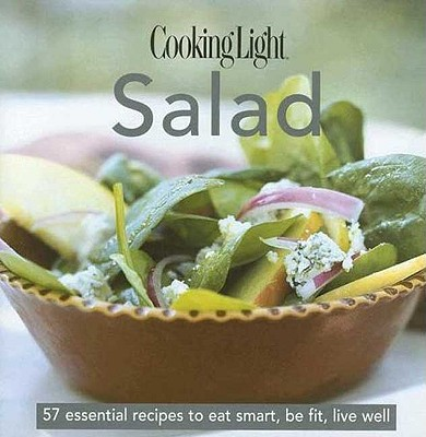 Image for Cooking Light Cook's Essential Recipe Collection: Salad: 58 essential recipes to eat smart, be fit, live well (the Cooking Light.cook's ESSENTIAL RECIPE COLLECTION)