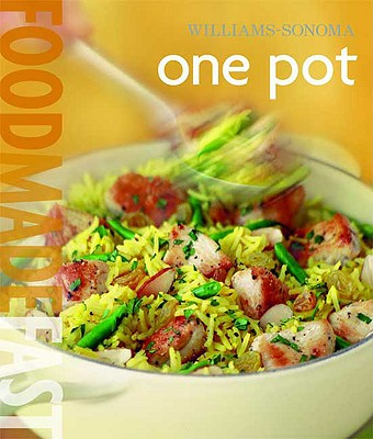 Williams-Sonoma: One Pot: Food Made Fast, Carreno, Carolynn