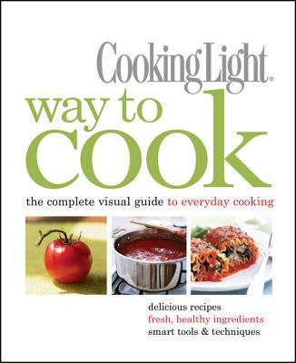 Image for Cooking Light Way to Cook: The Complete Visual Guide to Everyday Cooking
