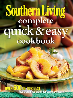 Image for Southern Living Complete Quick & Easy Cookbook (Southern Living (Hardcover Oxmoor))