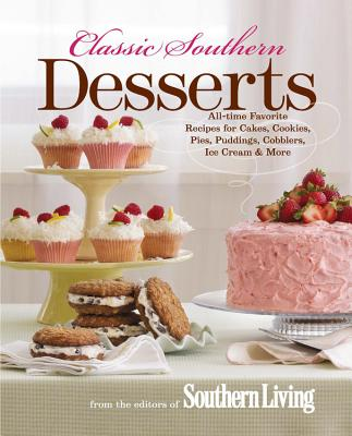 "Image for ""Classic Southern Desserts: All-Time Favorite Recipes for Cakes, Cookies, Pies, Puddings, Cobblers, Ice Cream & More"""