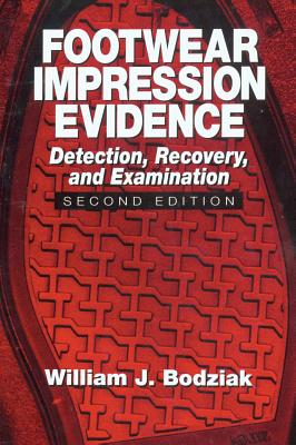 Image for Footwear Impression Evidence: Detection, Recovery and Examination, SECOND EDITION (Practical Aspects of Criminal and Forensic Investigations)