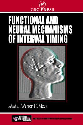 Functional and Neural Mechanisms of Interval Timing (Frontiers in Neuroscience)