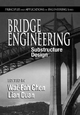 Image for Bridge Engineering: Substructure Design (Principles and Applications in Engineering.)