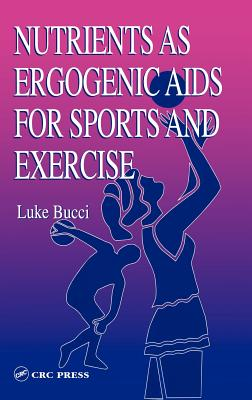 Image for Nutrients as Ergogenic Aids for Sports and Exercise (Nutrition in Exercise & Sport)
