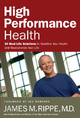 Image for High Performance Health: 10 Real-Life Solutions to Redefine Your Health and Revolutionize Your Life