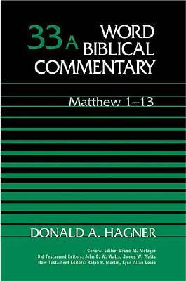 Image for WBC Vol. 33a, Matthew 1-13  (Word Biblical Commentary)