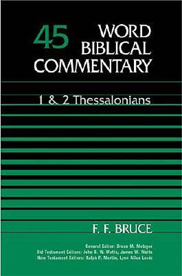 1 & 2 Thessalonians (Word Biblical Commentary) (Vol. 45), F. F. BRUCE