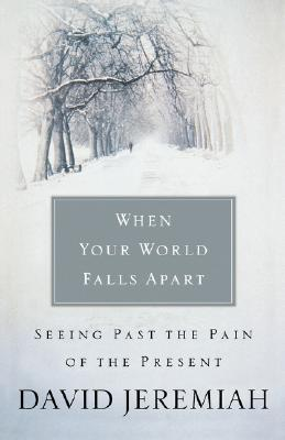 Image for When Your World Falls Apart: See Past the Pain of the Present