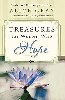 Treasures for Women Who Hope (Gray, Alice), Alice Gray