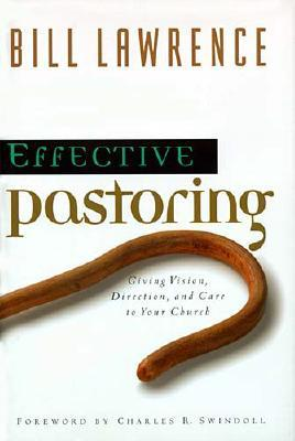 Image for Effective Pastoring Giving Vision, Direction, And Care To Your Church