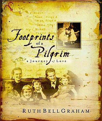 Footprints Of A Pilgrim, Ruth Bell Graham