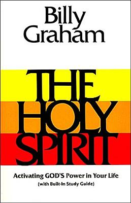 Image for The Holy Spirit: Activating God's Power in Your Life (Essential Billy Graham Library)