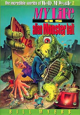 My Life As Alien Monster Bait, BILL MYERS