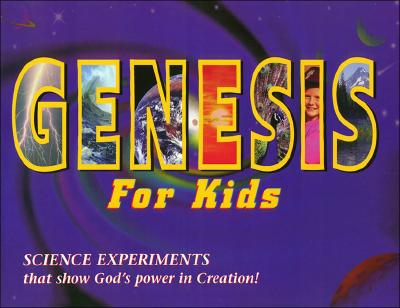 Image for Genesis for Kids: Science Experiments That Show God's Power in Creation!