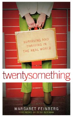 Twentysomething: Surviving and Thriving in the Real World, Feinberg, Margaret; Norman, Bebo [foreword]