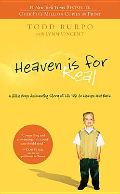 Image for HEAVEN IS FOR REAL LITTLE BOY'S ASTOUNDING STORY OF HIS TRIP TO HEAVEN AND BACK