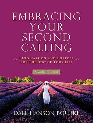 Image for Embracing Your Second Calling: Find Passion and Purpose for the Rest of Your Life