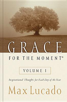 Grace For The Moment, Max Lucado