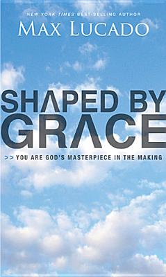 Image for Shaped By Grace: You Are Gods Masterpiece in the Making