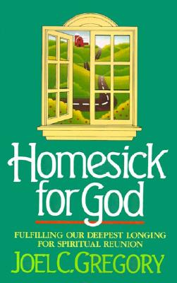 Image for HOMESICK FOR GOD: Fulfilling our Deepest Longing for Spiritual Reunion