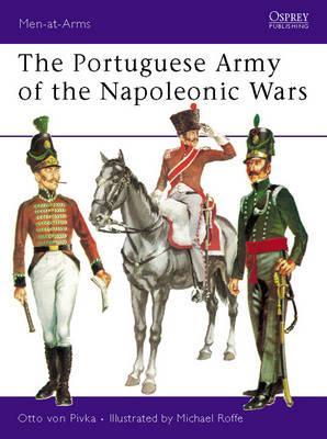 The Portuguese Army of the Napoleonic Wars (Men-at-Arms), Otto Von Pivka