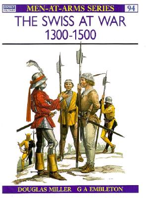 Image for The Swiss at War 1300-1500 (Men-At-Arms Series, 94)