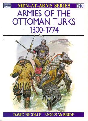 Image for Armies of the Ottoman Turks, 1300-1774 (Men at Arms Series, 140)