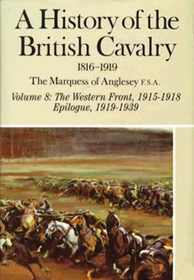 Image for A History of The British Cavalry 1816-1919  - Complete 8 Volume Set