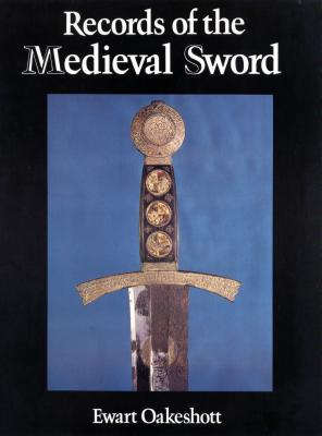 Records of the Medieval Sword, Oakeshott, Ewart