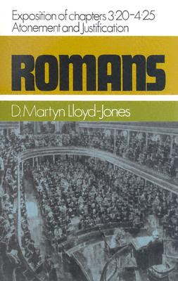 Image for Romans: An Exposition of Chapters 3.20-4.25 Atonement and Justification (Romans Series)