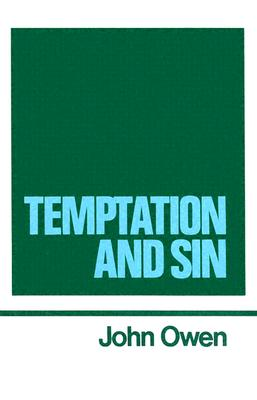 The Works of John Owen, Vol. 6: Temptation and Sin, John Owen